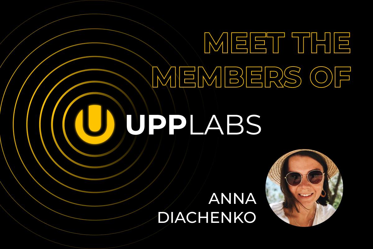 Anna Diachenko. Meet the team of UppLabs